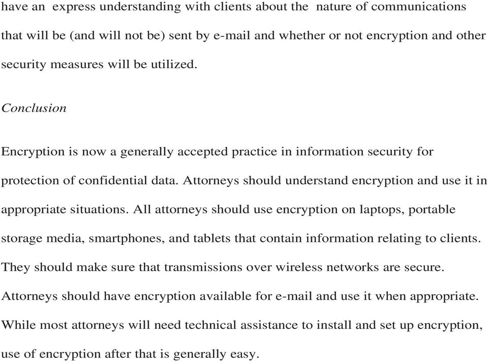 All attorneys should use encryption on laptops, portable storage media, smartphones, and tablets that contain information relating to clients.