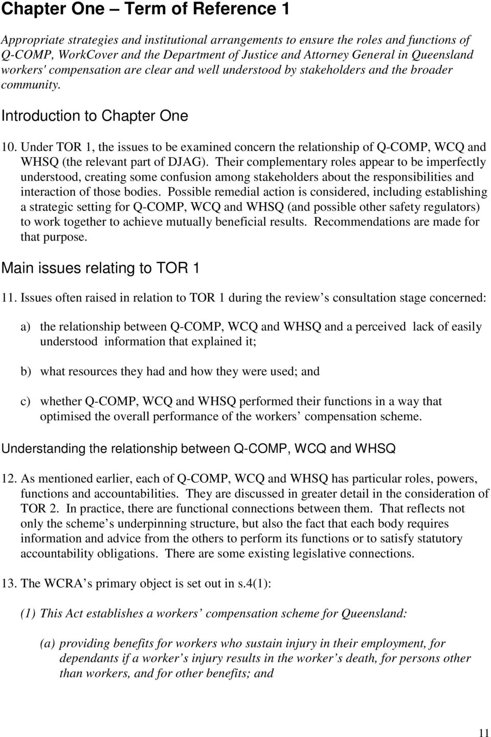 Under TOR 1, the issues to be examined concern the relationship of Q-COMP, WCQ and WHSQ (the relevant part of DJAG).