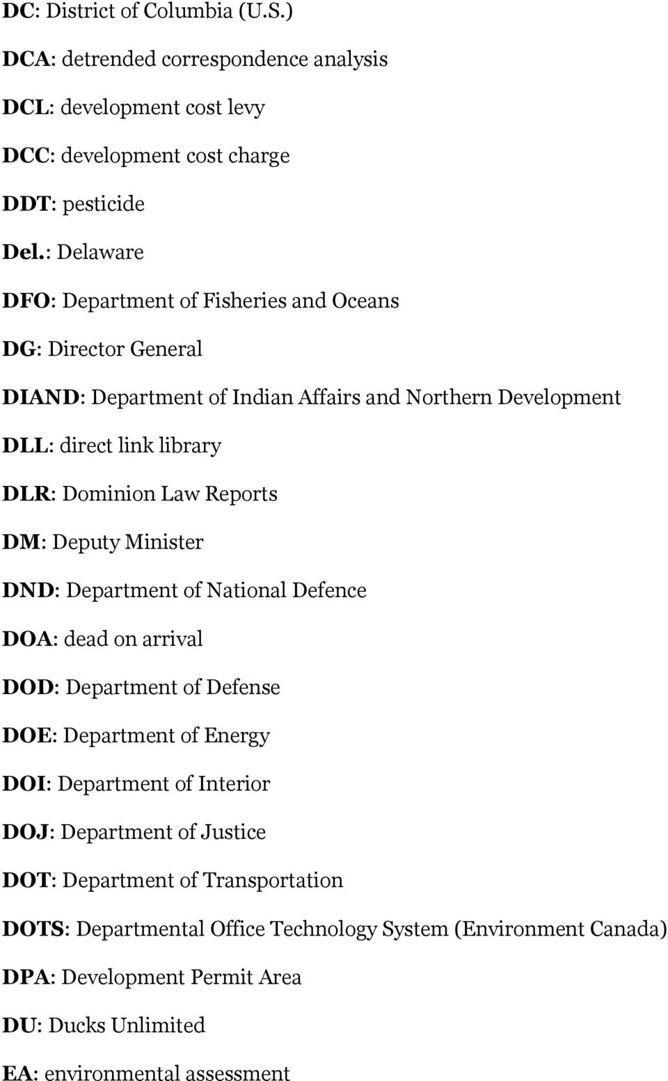 Law Reports DM: Deputy Minister DND: Department of National Defence DOA: dead on arrival DOD: Department of Defense DOE: Department of Energy DOI: Department of Interior