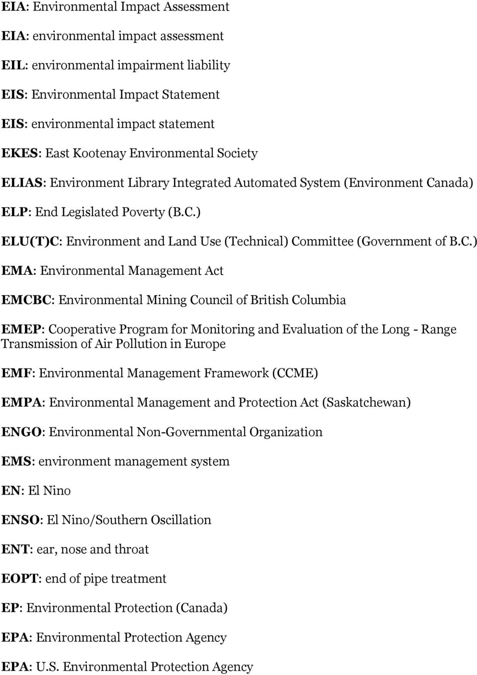 C.) EMA: Environmental Management Act EMCBC: Environmental Mining Council of British Columbia EMEP: Cooperative Program for Monitoring and Evaluation of the Long - Range Transmission of Air Pollution