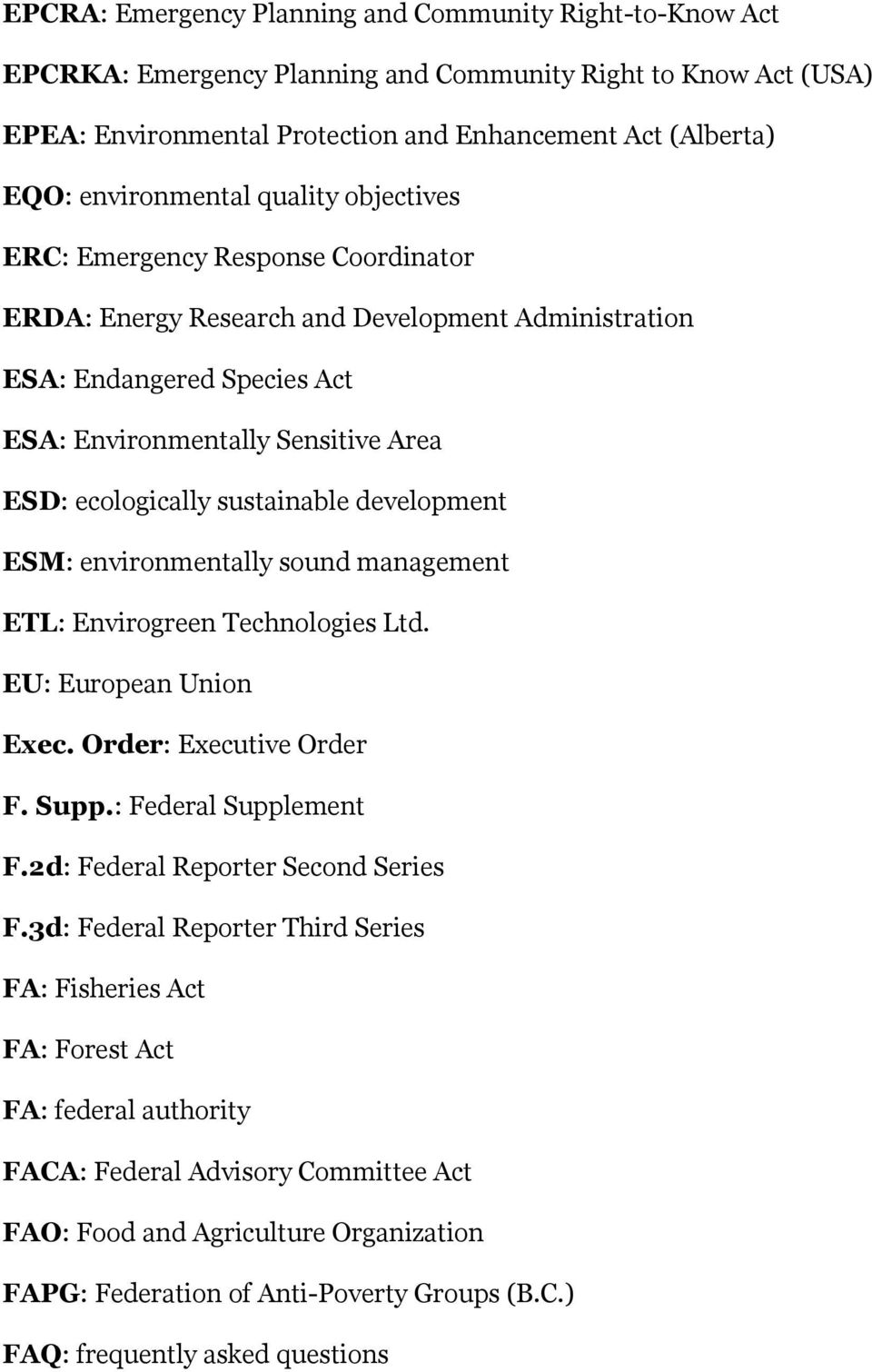 ecologically sustainable development ESM: environmentally sound management ETL: Envirogreen Technologies Ltd. EU: European Union Exec. Order: Executive Order F. Supp.: Federal Supplement F.