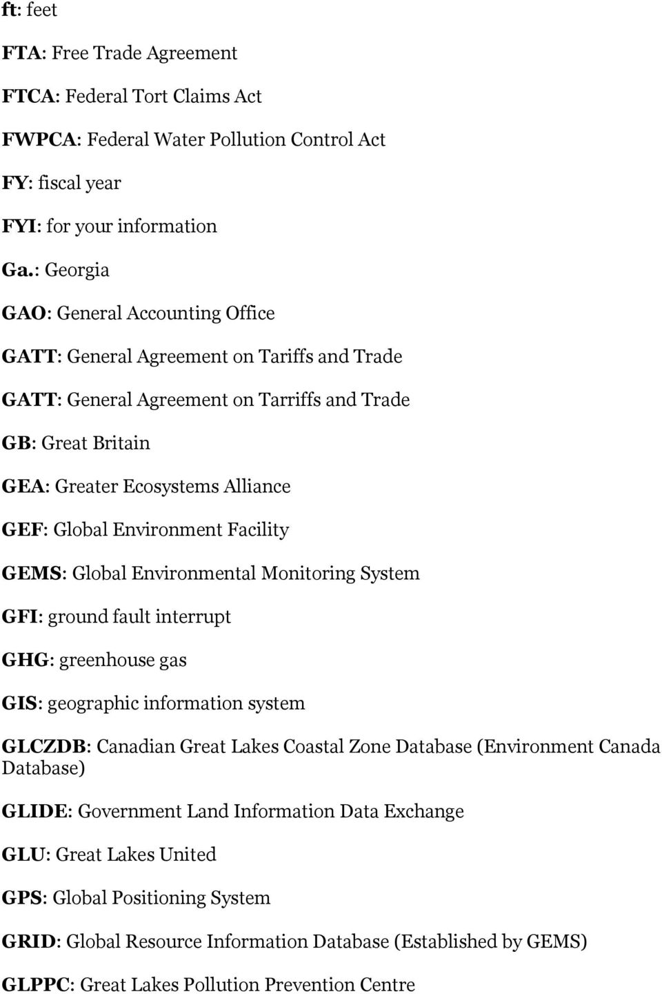 Environment Facility GEMS: Global Environmental Monitoring System GFI: ground fault interrupt GHG: greenhouse gas GIS: geographic information system GLCZDB: Canadian Great Lakes Coastal Zone