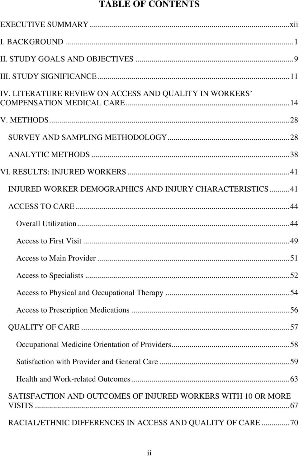 ..41 INJURED WORKER DEMOGRAPHICS AND INJURY CHARACTERISTICS...41 ACCESS TO CARE...44 Overall Utilization...44 Access to First Visit...49 Access to Main Provider...51 Access to Specialists.