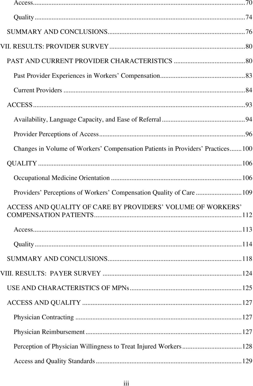 ..96 Changes in Volume of Workers Compensation Patients in Providers Practices...100 QUALITY...106 Occupational Medicine Orientation...106 Providers Perceptions of Workers Compensation Quality of Care.