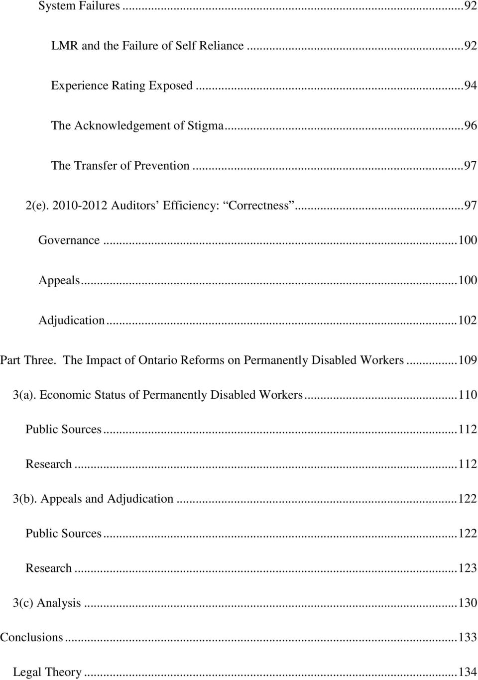 .. 102 Part Three. The Impact of Ontario Reforms on Permanently Disabled Workers... 109 3(a). Economic Status of Permanently Disabled Workers.