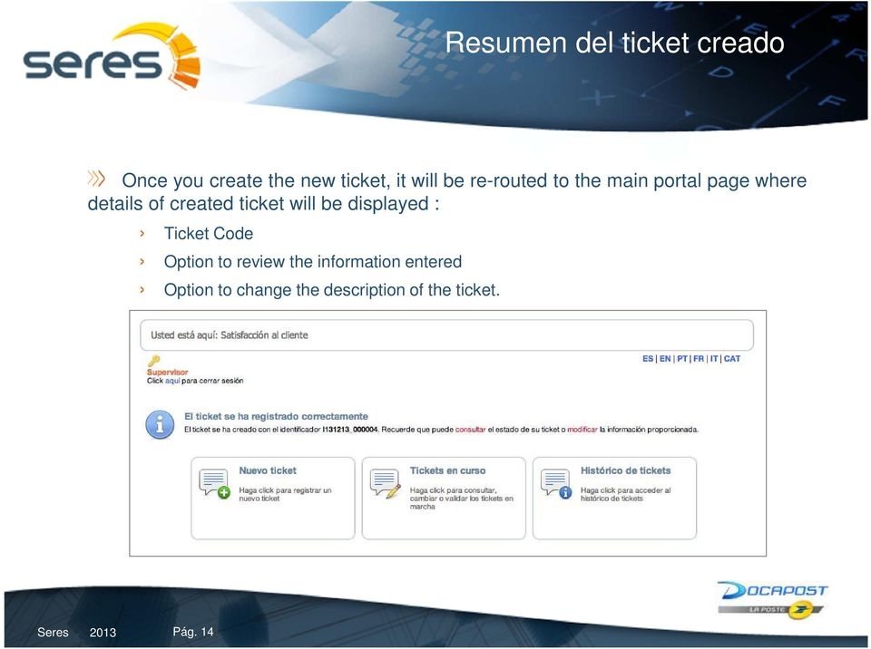 will be displayed : Ticket Code Option to review the information