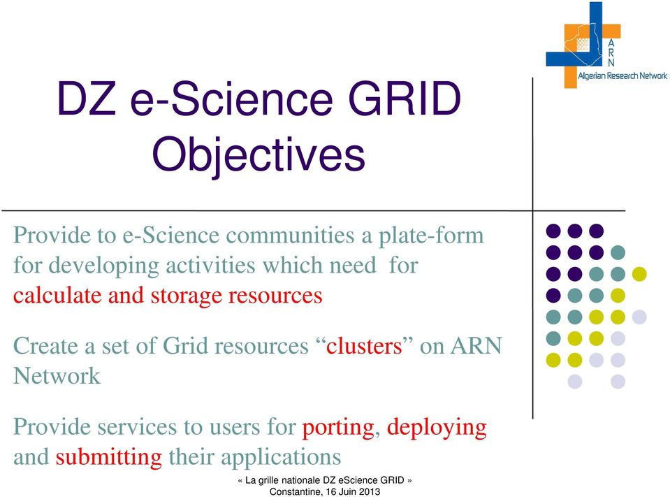 resources Create a set of Grid resources clusters on ARN Network