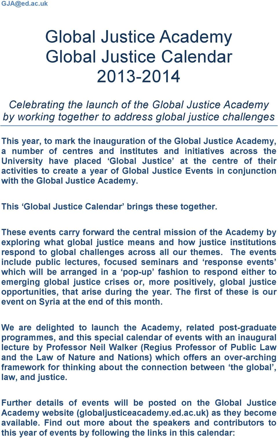 Global Justice Events in conjunction with the Global Justice Academy. This Global Justice Calendar brings these together.