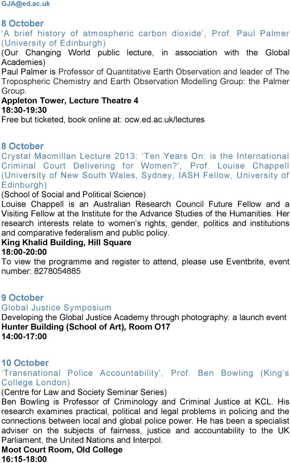 8 October Crystal Macmillan Lecture 2013: Ten Years On: is the International Criminal Court Delivering for Women?, Prof.
