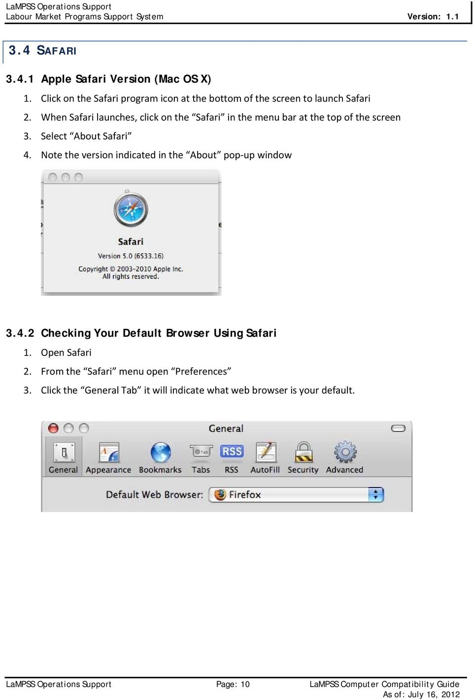Note the version indicated in the About pop up window 3.4.2 Checking Your Default Browser Using Safari 1. Open Safari 2.