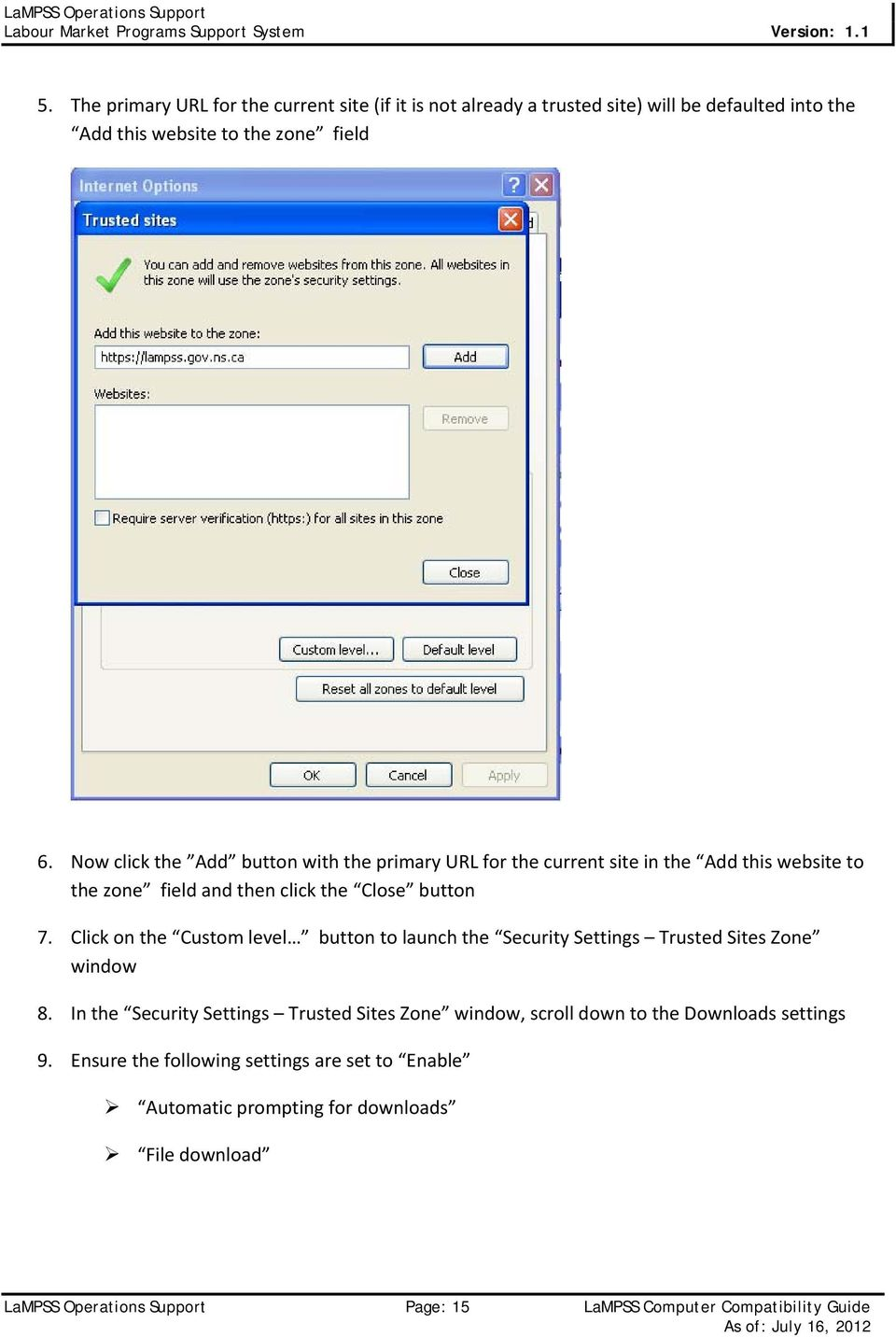 Click on the Custom level button to launch the Security Settings Trusted Sites Zone window 8.