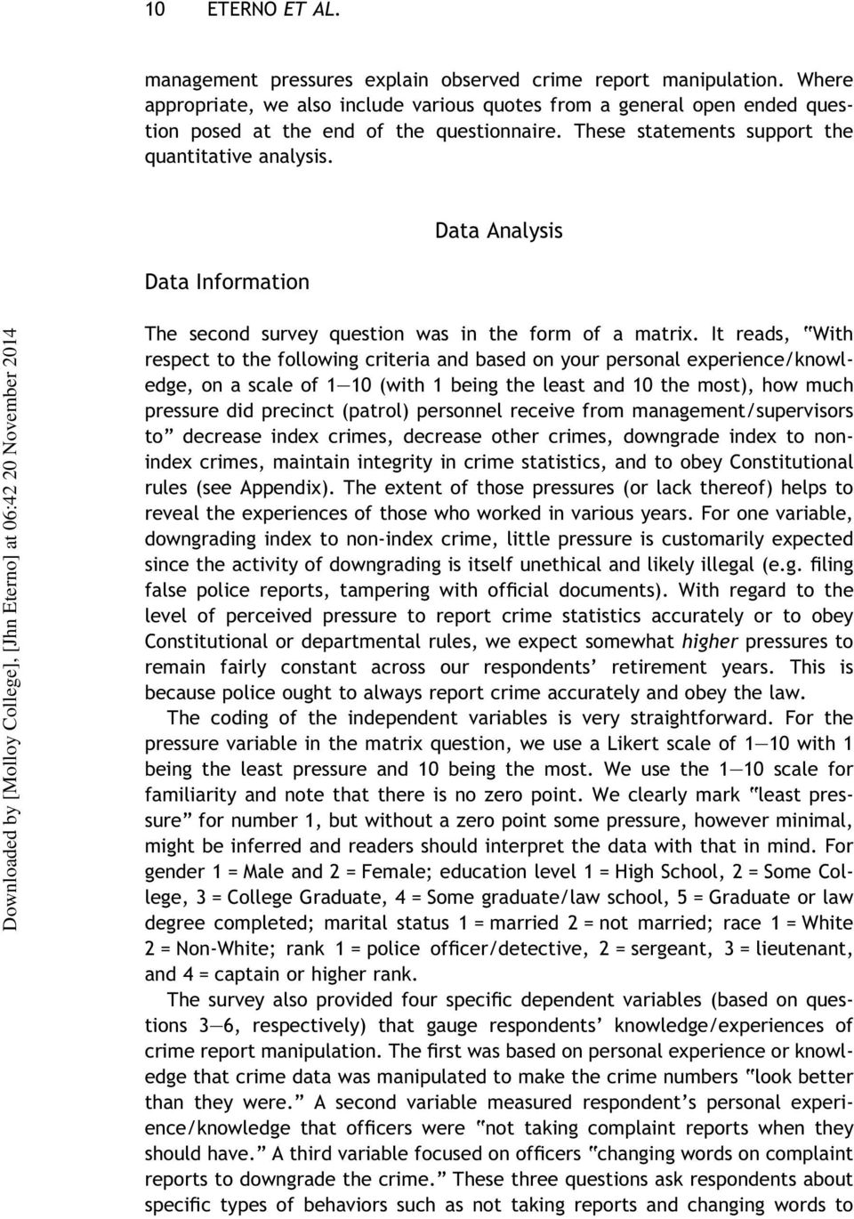 Data Information Data Analysis The second survey question was in the form of a matrix.