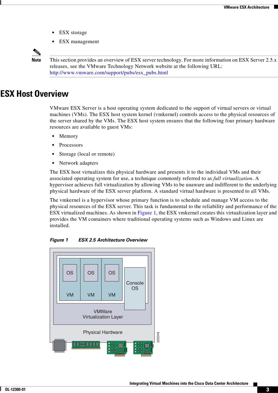 html ESX Host Overview VMware ESX Server is a host operating system dedicated to the support of virtual servers or virtual machines (VMs).