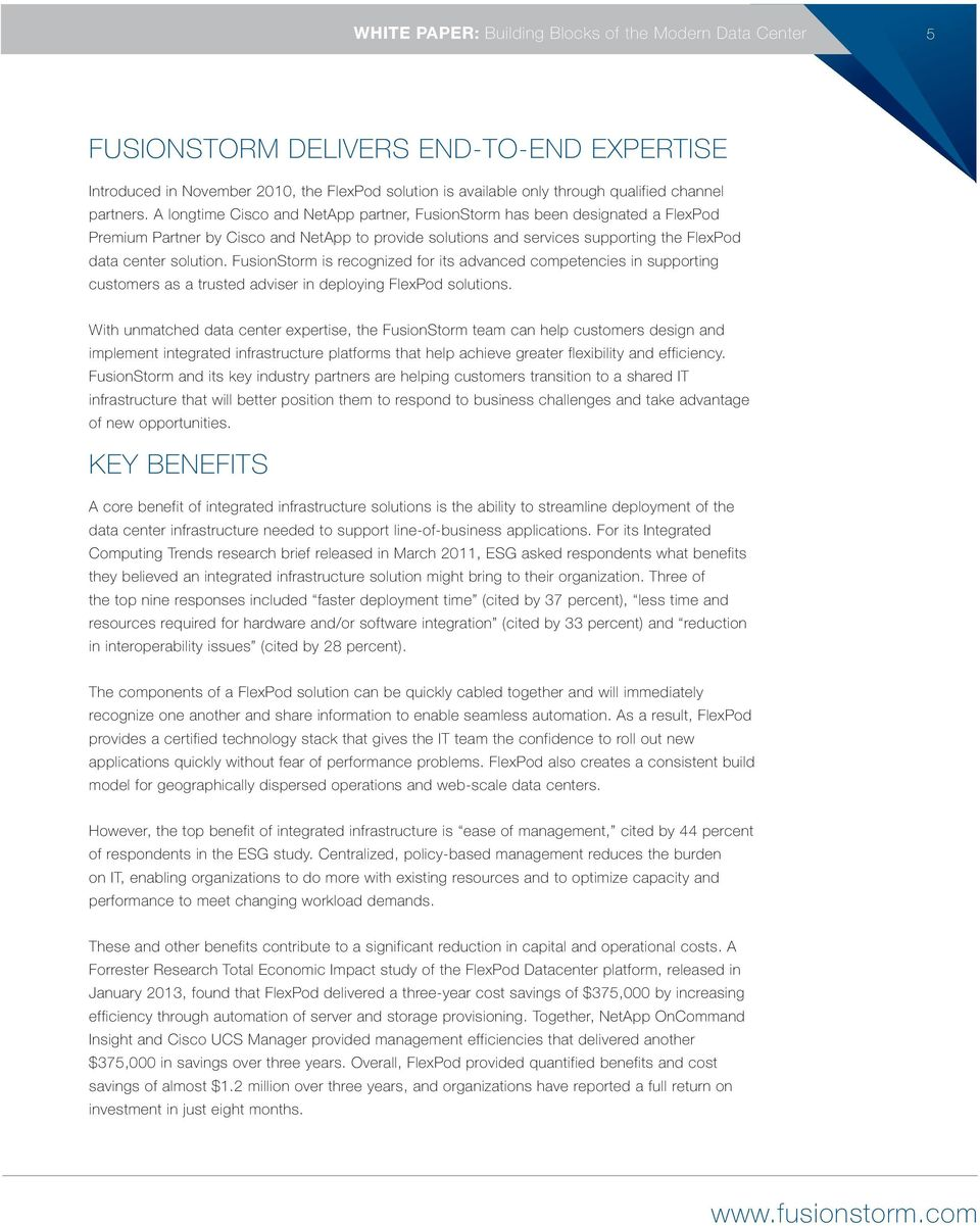 A longtime Cisco and NetApp partner, FusionStorm has been designated a FlexPod Premium Partner by Cisco and NetApp to provide solutions and services supporting the FlexPod data center solution.