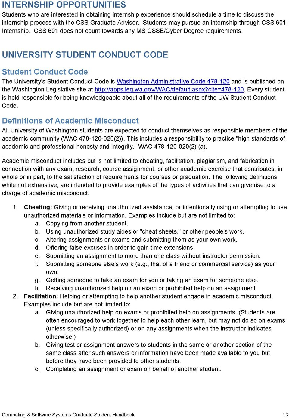 CSS 601 does not count towards any MS CSSE/Cyber Degree requirements, UNIVERSITY STUDENT CONDUCT CODE Student Conduct Code The University s Student Conduct Code is Washington Administrative Code