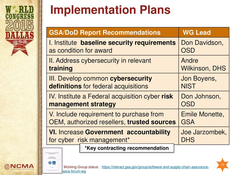 Institute a Federal acquisition cyber risk management strategy V. Include requirement to purchase from OEM, authorized resellers, trusted sources VI.