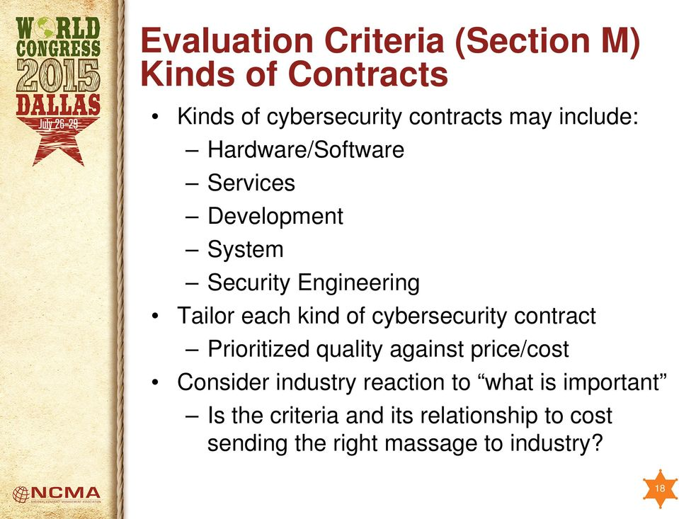 Engineering Tailor each kind of cybersecurity contract Prioritized quality against price/cost Consider