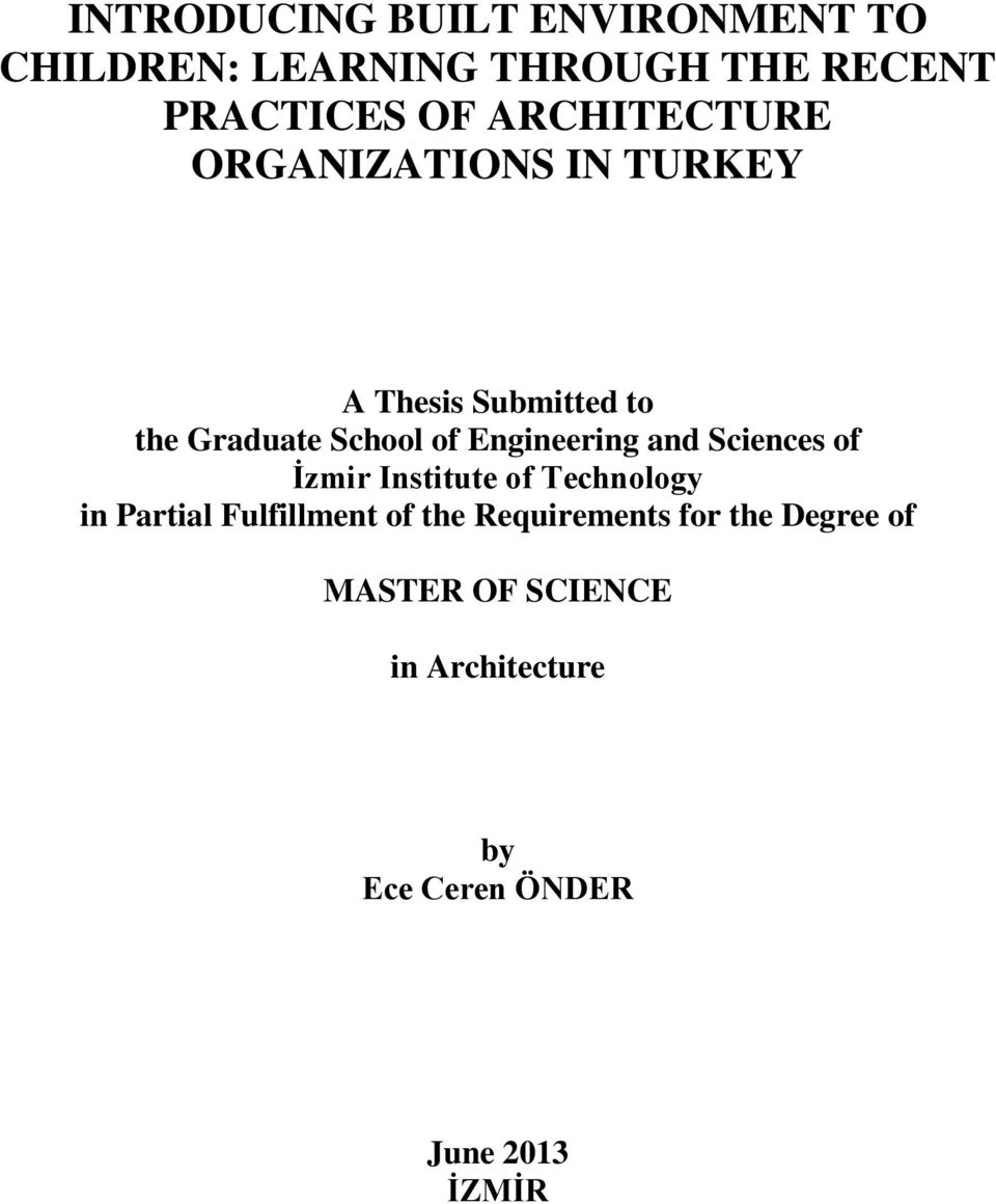Engineering and Sciences of İzmir Institute of Technology in Partial Fulfillment of the