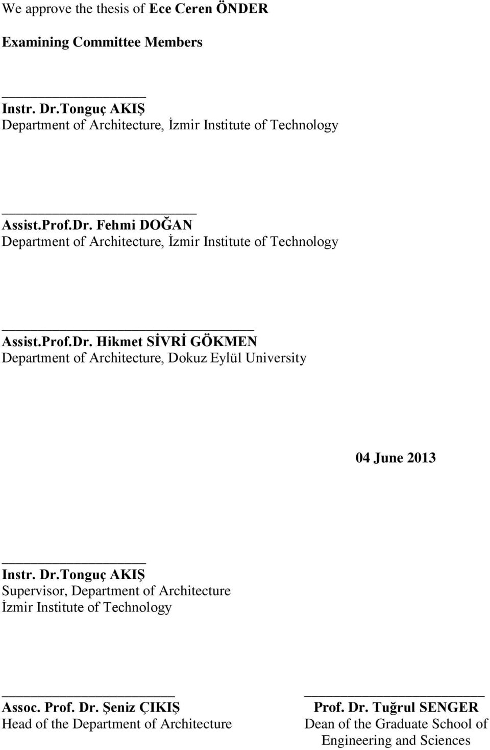 Fehmi DOĞAN Department of Architecture, İzmir Institute of Technology Assist.Prof.Dr.
