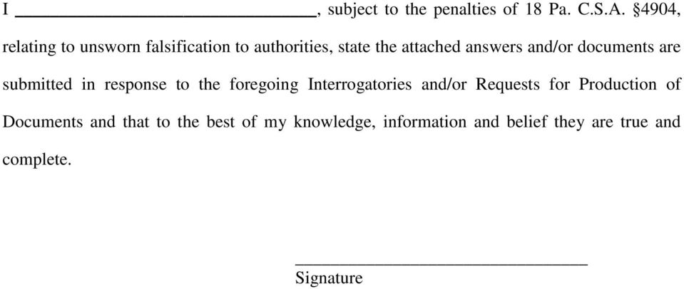 and/or documents are submitted in response to the foregoing Interrogatories and/or