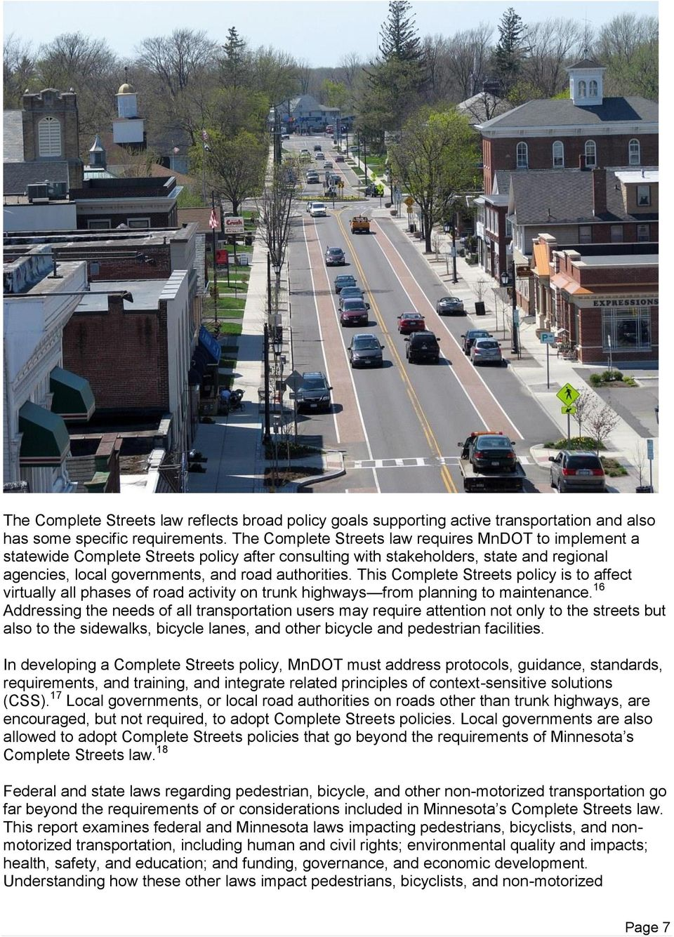 This Complete Streets policy is to affect virtually all phases of road activity on trunk highways from planning to maintenance.