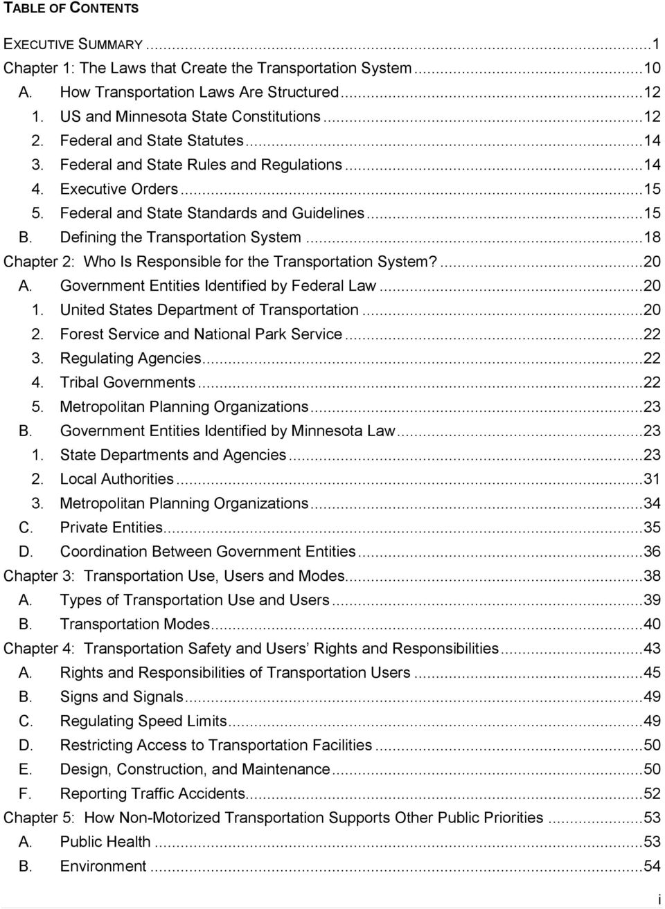 .. 18 Chapter 2: Who Is Responsible for the Transportation System?... 20 A. Government Entities Identified by Federal Law... 20 1. United States Department of Transportation... 20 2.