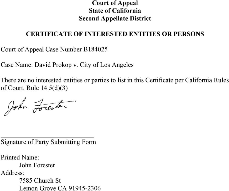 City of Los Angeles There are no interested entities or parties to list in this Certificate per
