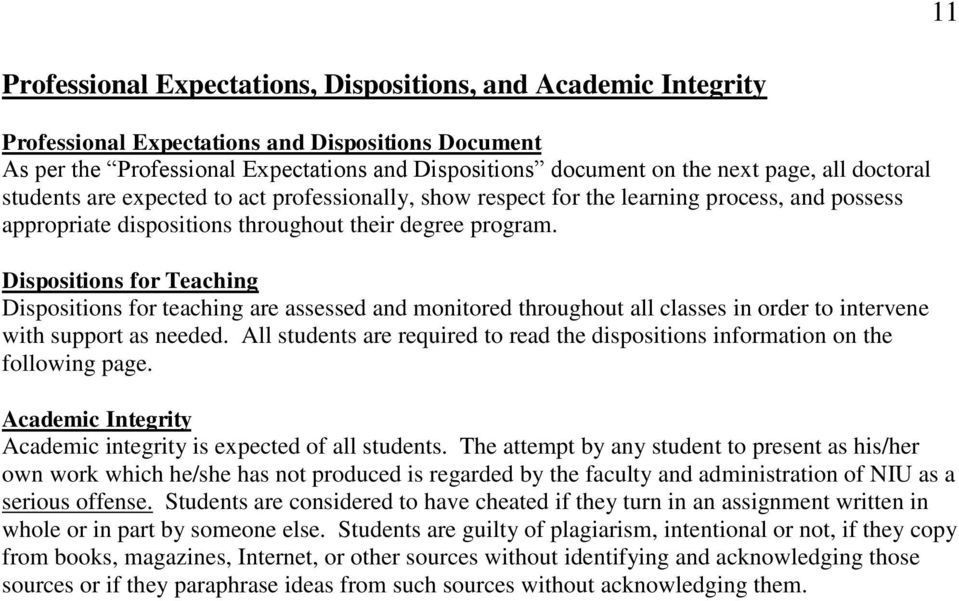 Dispositions for Teaching Dispositions for teaching are assessed and monitored throughout all classes in order to intervene with support as needed.