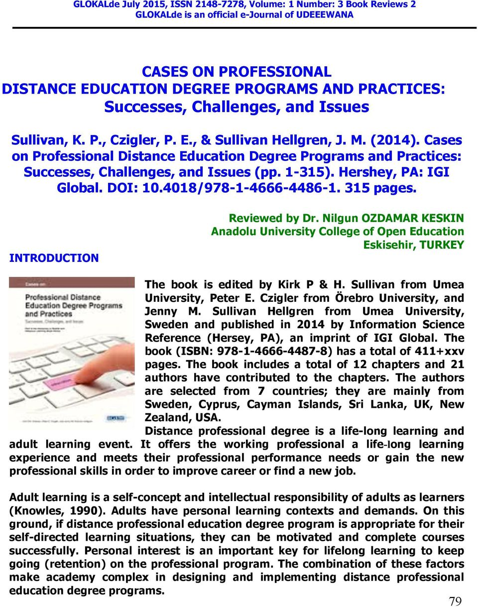 Cases on Professional Distance Education Degree Programs and Practices: Successes, Challenges, and Issues (pp. 1-315). Hershey, PA: IGI Global. DOI: 10.4018/978-1-4666-4486-1. 315 pages.