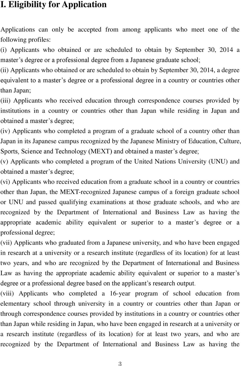degree or a professional degree in a country or countries other than Japan; (iii) Applicants who received education through correspondence courses provided by institutions in a country or countries