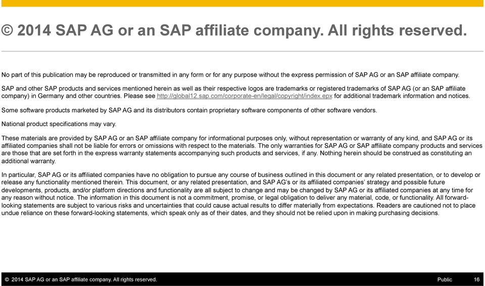 SAP and other SAP products and services mentioned herein as well as their respective logos are trademarks or registered trademarks of SAP AG (or an SAP affiliate company) in Germany and other