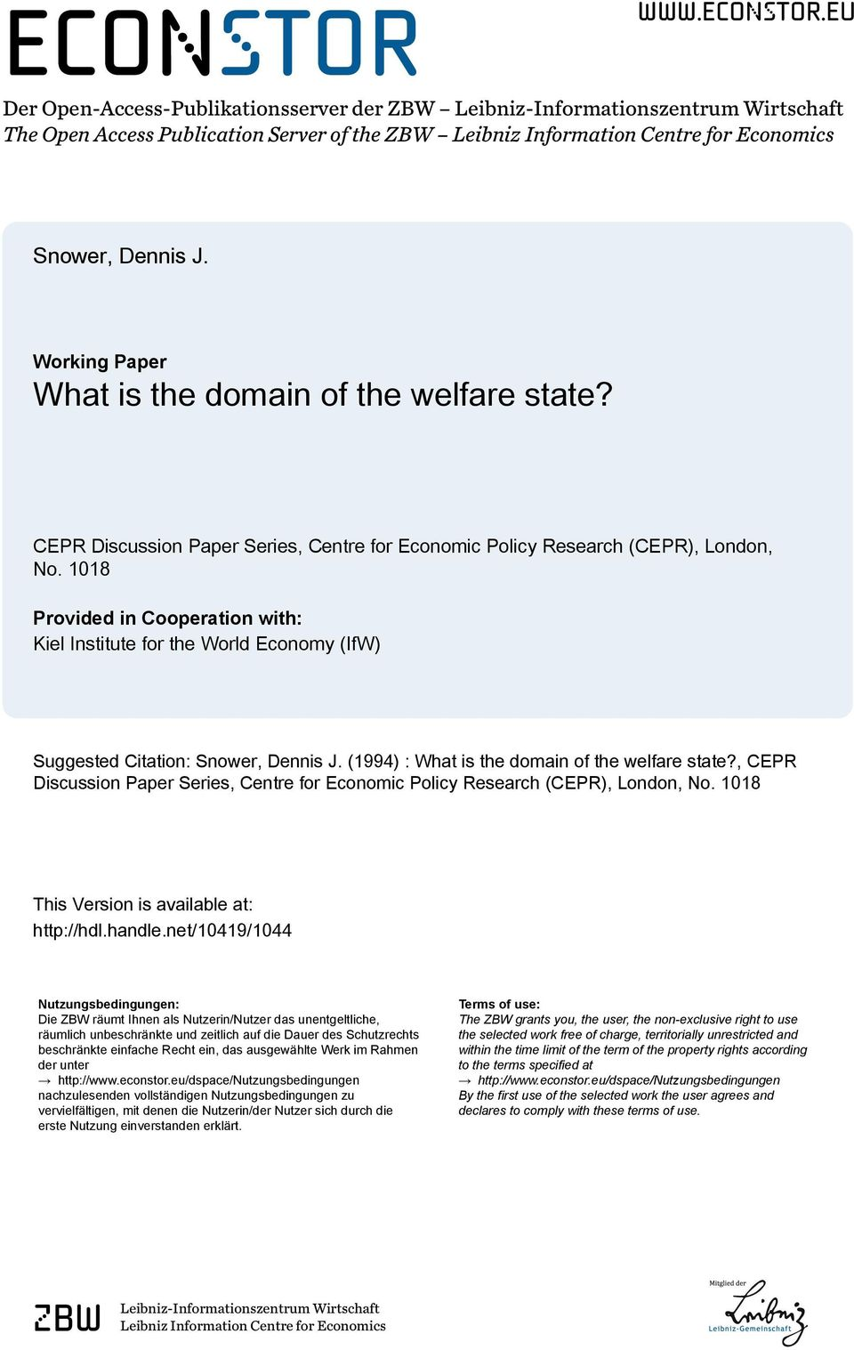 1018 Provided in Cooperation with: Kiel Institute for the World Economy (IfW) Suggested Citation: Snower, Dennis J. (1994) : What is the domain of the welfare state?