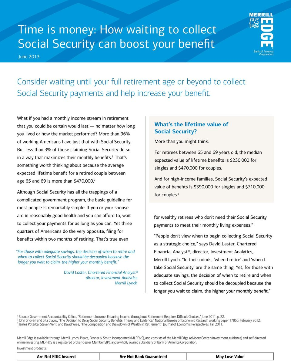 More than 96% of working Americans have just that with Social Security. But less than 3% of those claiming Social Security do so in a way that maximizes their monthly benefits.