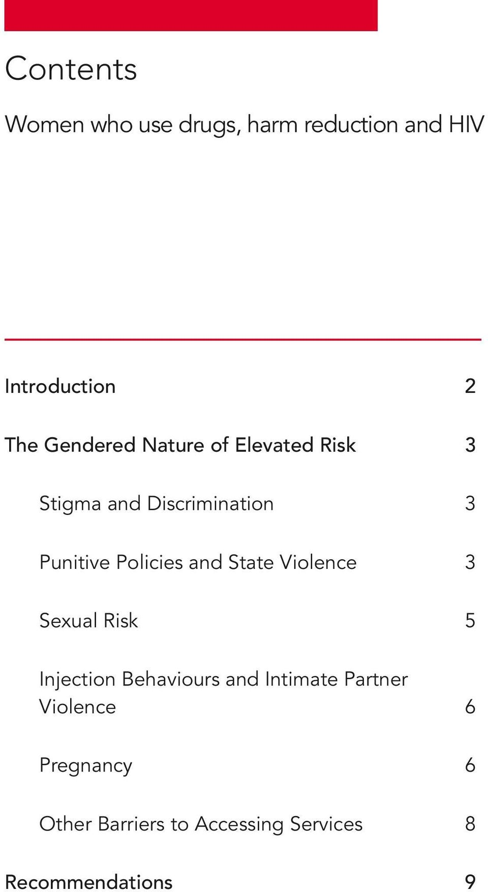 Policies and State Violence 3 Sexual Risk 5 Injection Behaviours and Intimate