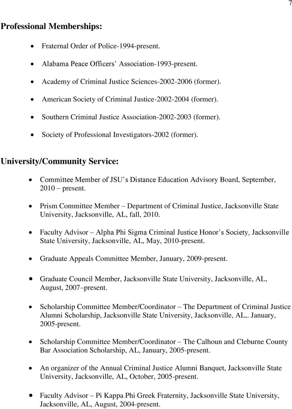 University/Community Service: Committee Member of JSU s Distance Education Advisory Board, September, 2010 present.