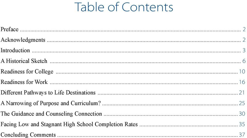 .. 16 Different Pathways to Life Destinations... 21 A Narrowing of Purpose and Curriculum?