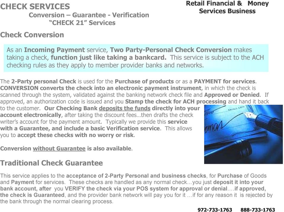 The 2-Party personal Check is used for the Purchase of products or as a PAYMENT for services.