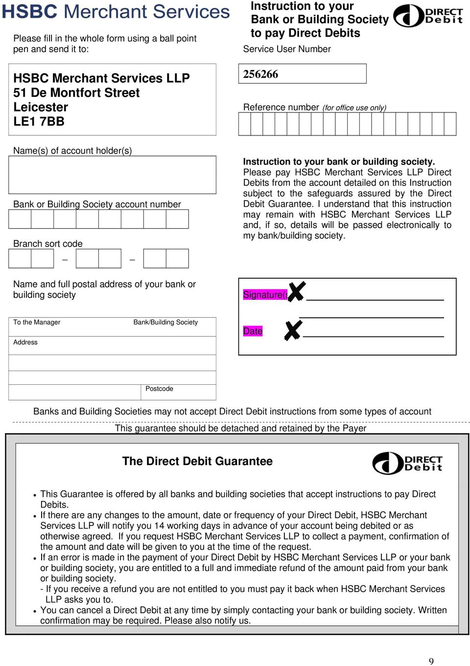 society. Please pay HSBC Merchant Services LLP Direct Debits from the account detailed on this Instruction subject to the safeguards assured by the Direct Debit Guarantee.