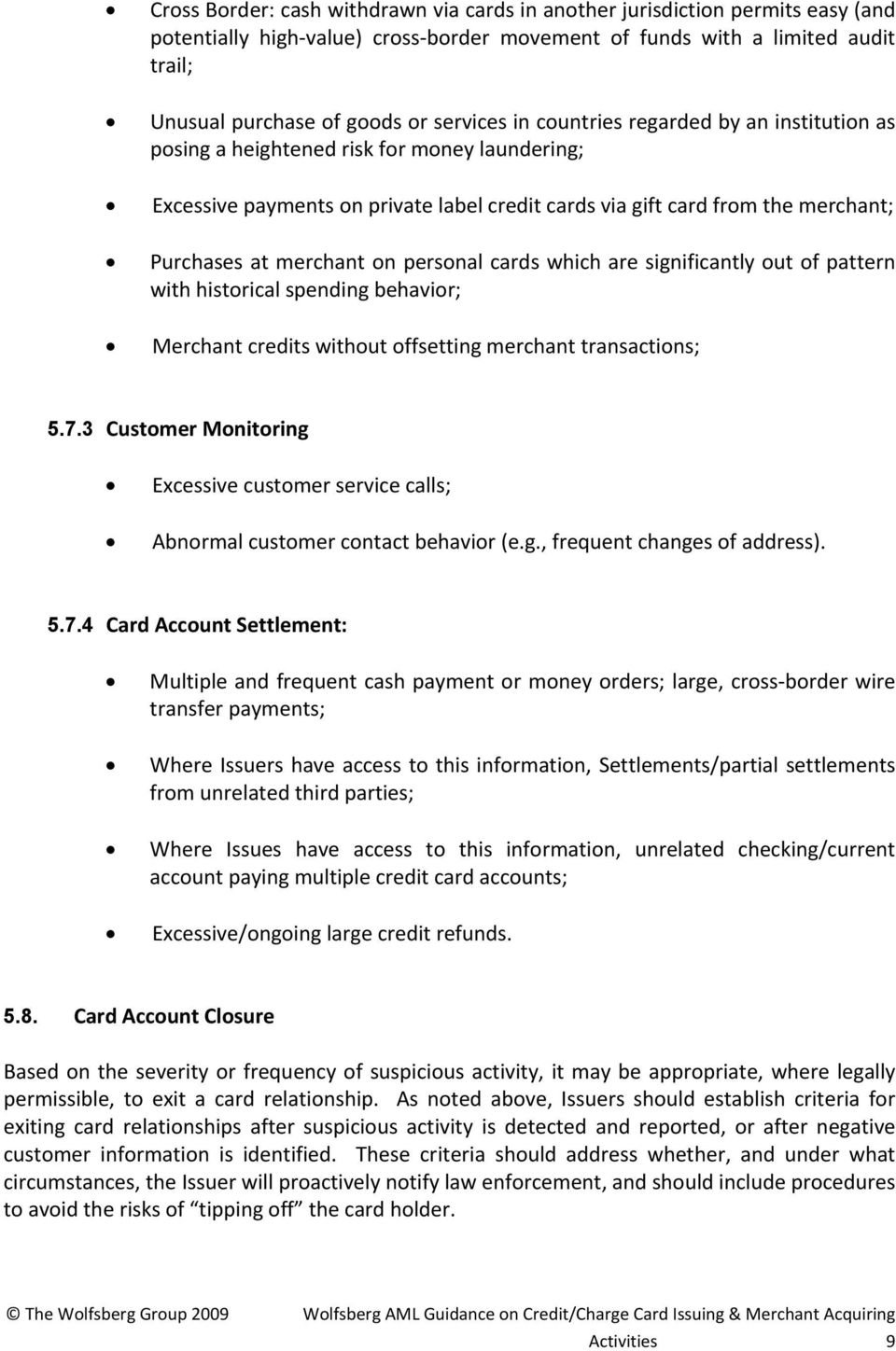 merchant on personal cards which are significantly out of pattern with historical spending behavior; Merchant credits without offsetting merchant transactions; 5.7.