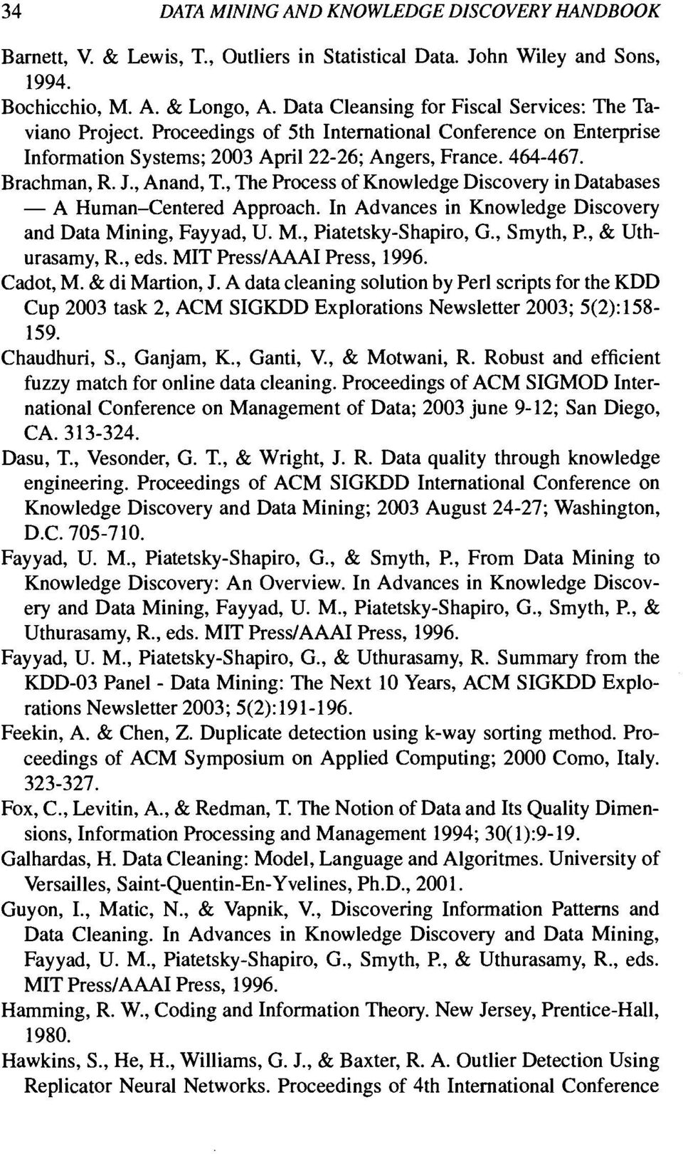 , Anand, T., 1., The Process of Knowledge Discovery in Databases - A Human Centered Human-Centered Approach. In In Advances in Knowledge Discovery and Data Mining, Fayyad, U. M., Piatetsky-Shapiro, G.