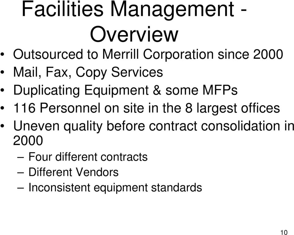 site in the 8 largest offices Uneven quality before contract consolidation in