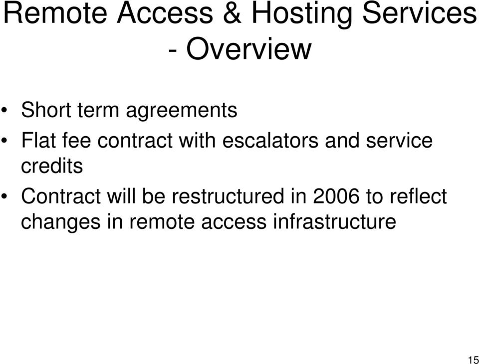 and service credits Contract will be restructured in