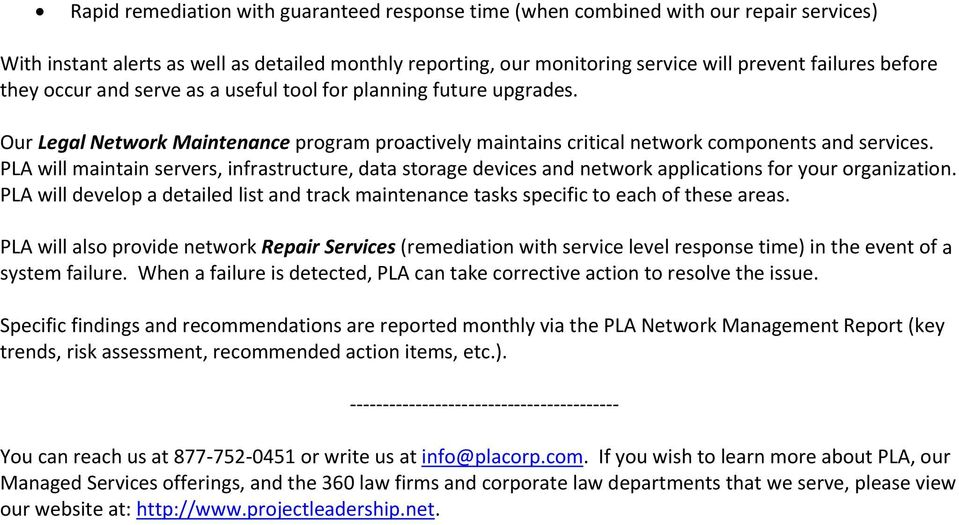 PLA will maintain servers, infrastructure, data storage devices and network applications for your organization.