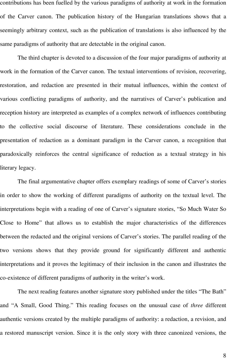 detectable in the original canon. The third chapter is devoted to a discussion of the four major paradigms of authority at work in the formation of the Carver canon.