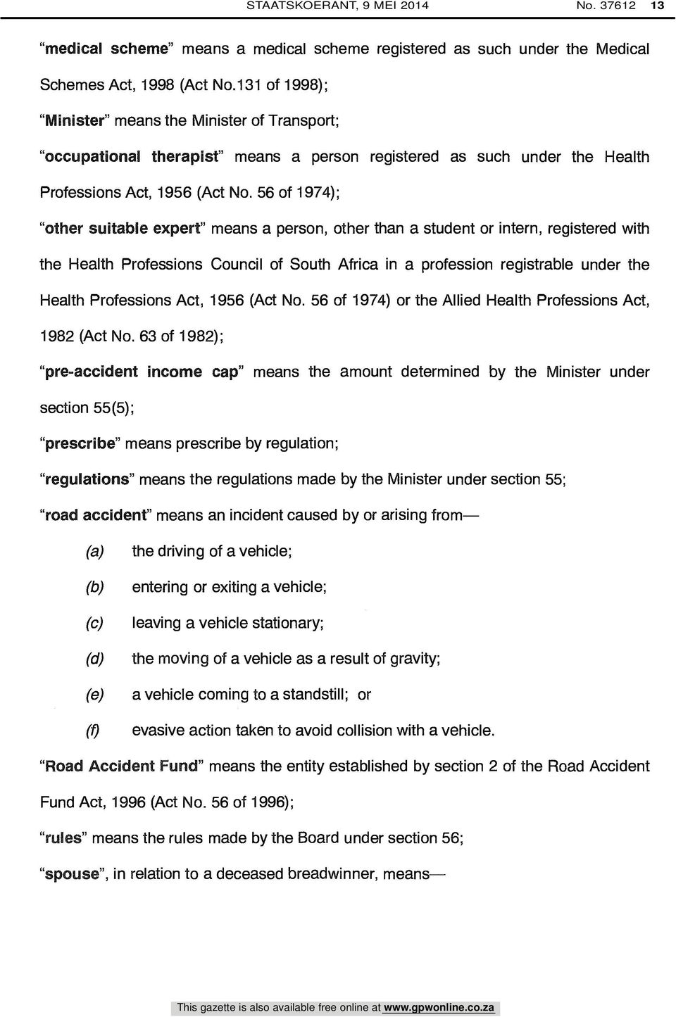 "56 of 1974); ""other suitable expert"" means a person, other than a student or intern, registered with the Health Professions Council of South Africa in a profession registrable under the Health"
