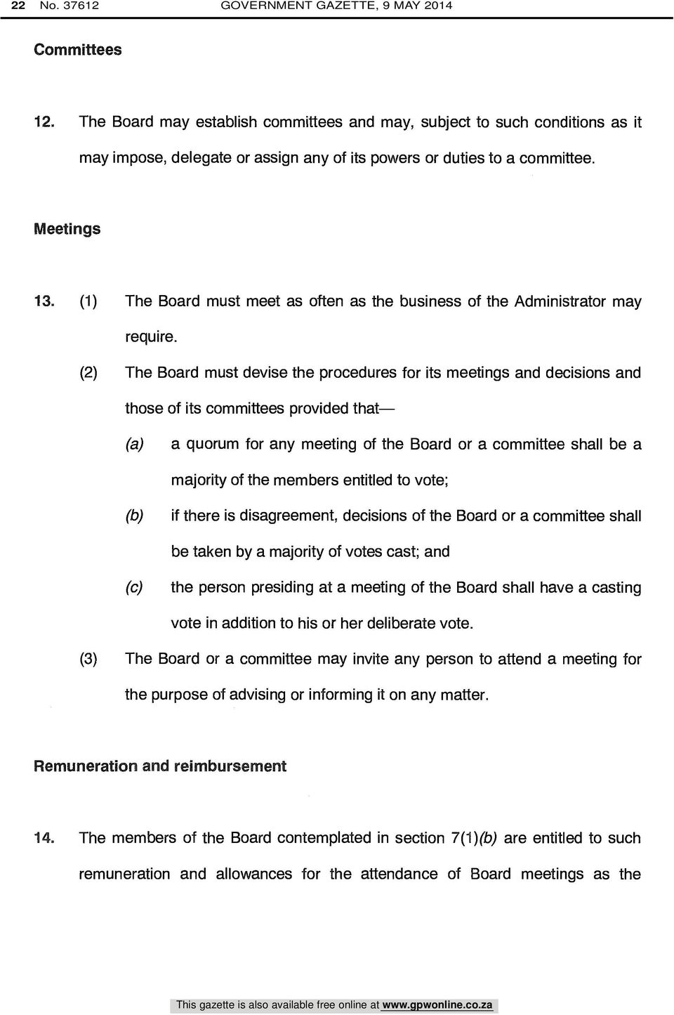 (1) The Board must meet as often as the business of the Administrator may require.