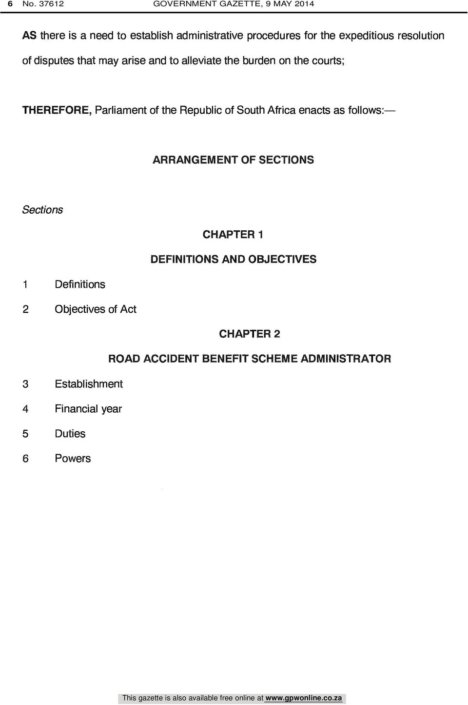 of South Africa enacts as follows: - ARRANGEMENT OF SECTIONS Sections CHAPTER 1 DEFINITIONS AND OBJECTIVES 1 Definitions