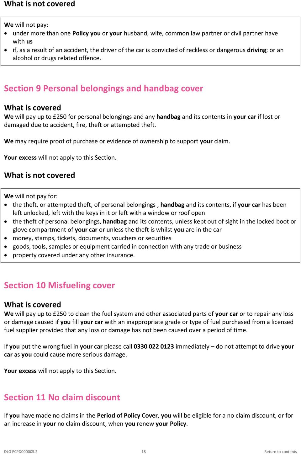Section 9 Personal belongings and handbag cover What is covered We will pay up to 250 for personal belongings and any handbag and its contents in your car if lost or damaged due to accident, fire,