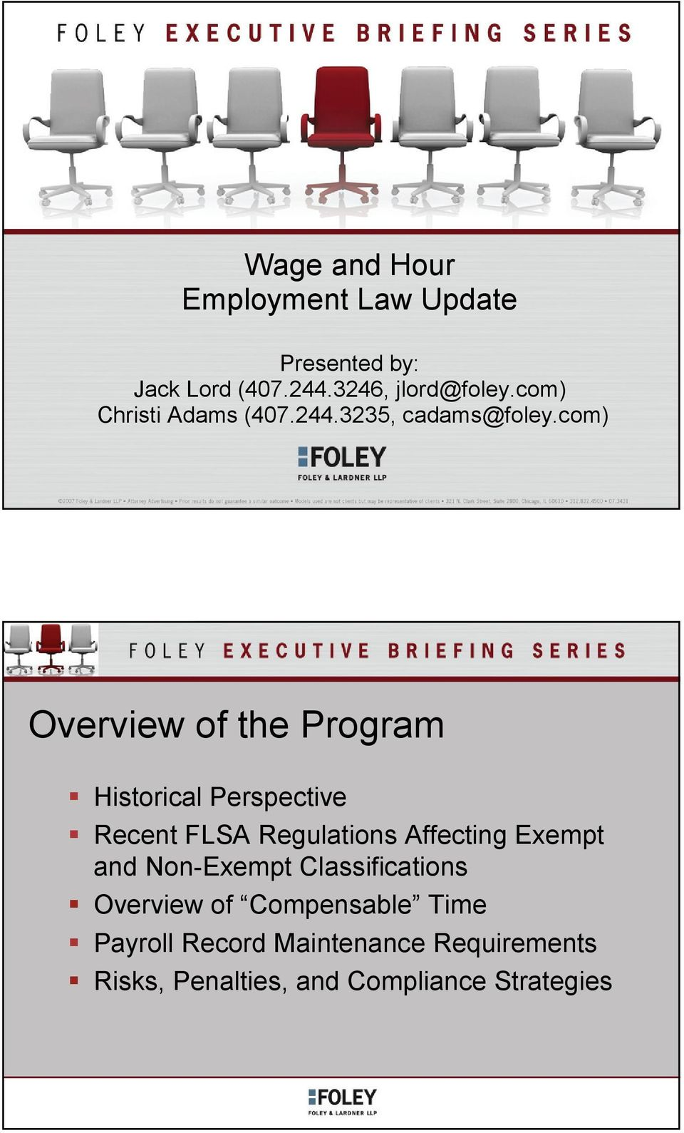 com) Overview of the Program Historical Perspective Recent FLSA Regulations Affecting Exempt