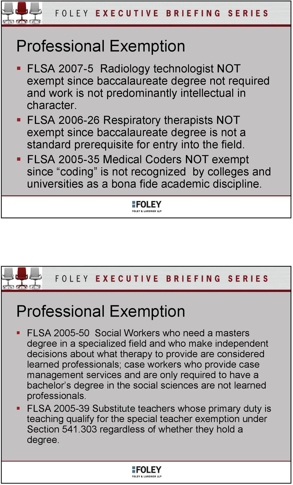 FLSA 2005-35 Medical Coders NOT exempt since coding is not recognized by colleges and universities as a bona fide academic discipline.